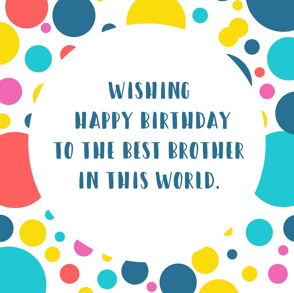 Happy Birthday Brother Wishes from the Heart-02